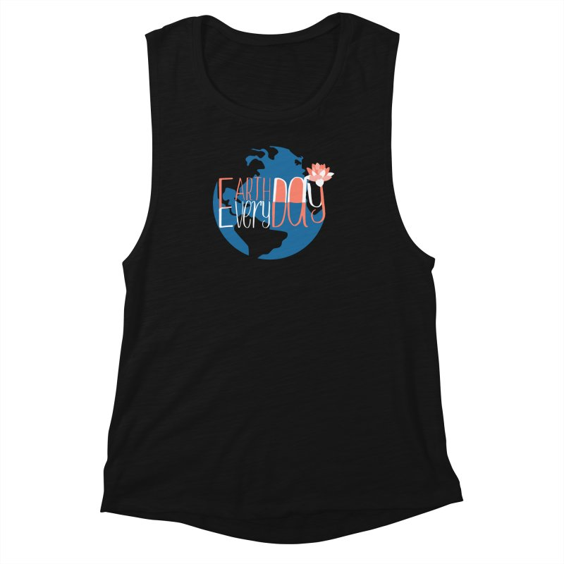 Earth Day Every Day Women's Muscle Tank by LLUMA Creative Design