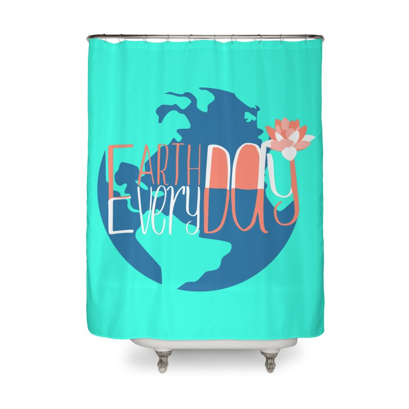 Earth Day Every Day Home Shower Curtain by LLUMA Creative Design