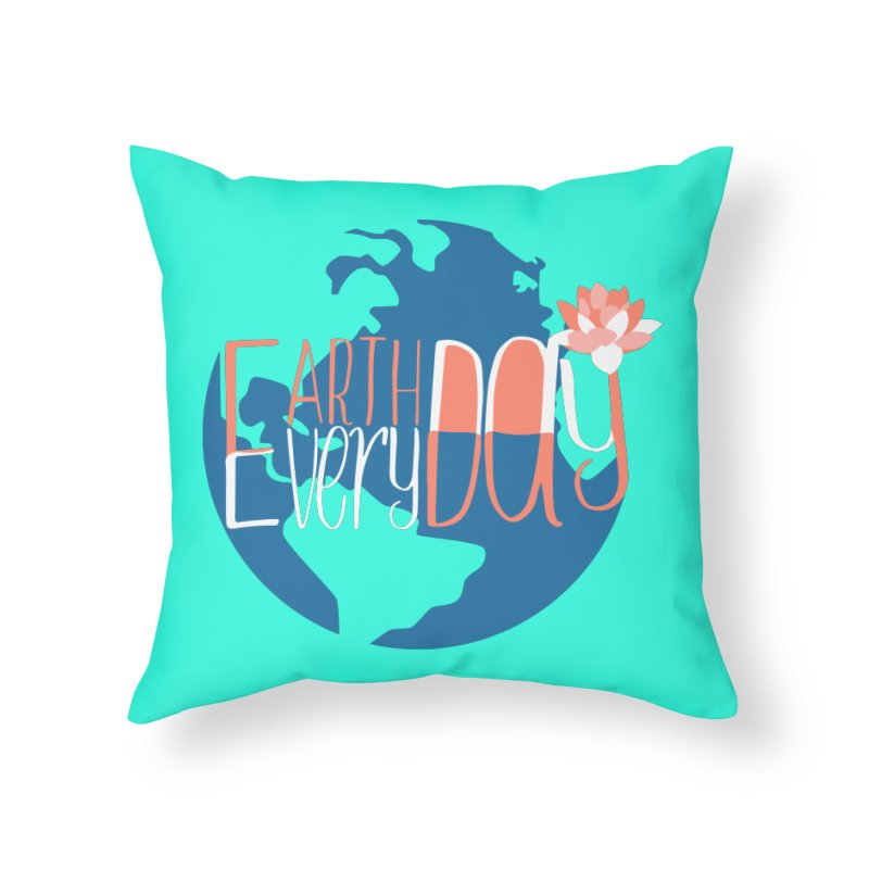 Earth Day Every Day Home Throw Pillow by LLUMA Creative Design