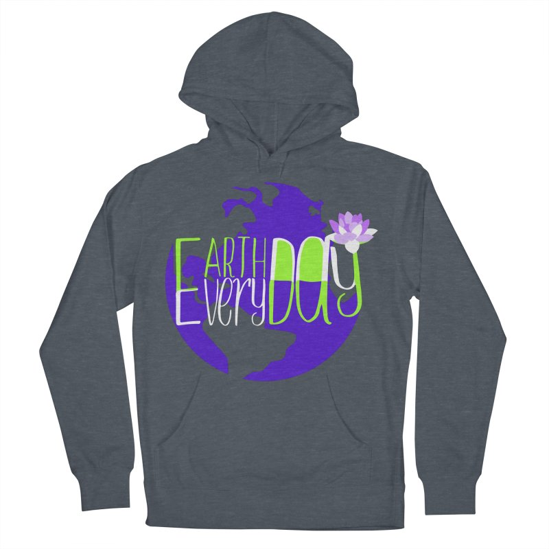 EDED - Earth Day Every Day Women's Pullover Hoody by LLUMA Creative Design