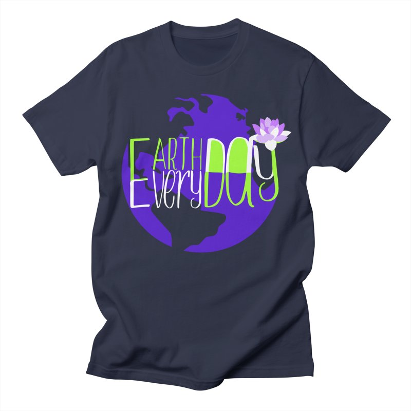 EDED - Earth Day Every Day Women's Unisex T-Shirt by LLUMA Creative Design