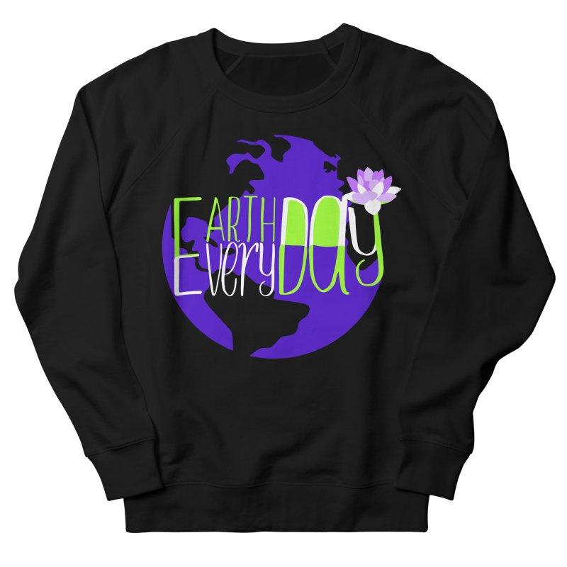 EDED - Earth Day Every Day Women's Sweatshirt by LLUMA Creative Design