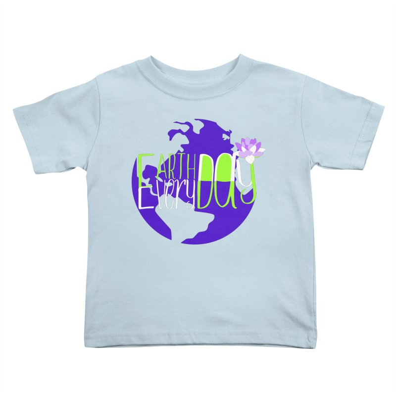 EDED - Earth Day Every Day Kids Toddler T-Shirt by LLUMA Creative Design