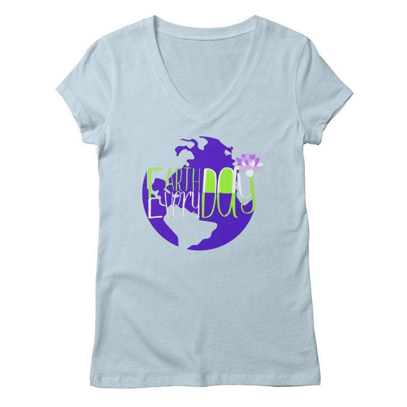 EDED - Earth Day Every Day Women's V-Neck by LLUMA Creative Design