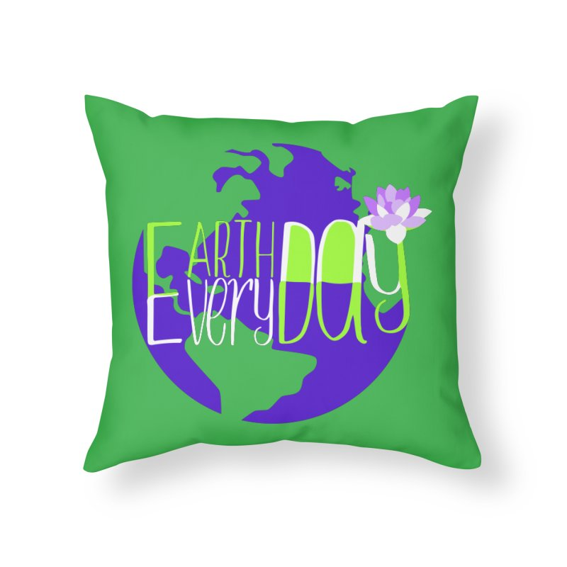 EDED - Earth Day Every Day Home Throw Pillow by LLUMA Creative Design
