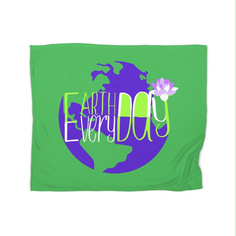 EDED - Earth Day Every Day Home Blanket by LLUMA Creative Design