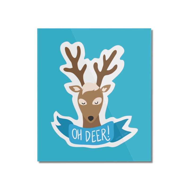Oh Deer! - Sticker Shirt Home Mounted Acrylic Print by LLUMA Creative Design
