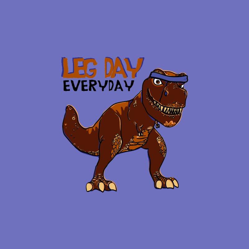Leg Day Everyday by LLUMA Creative Design