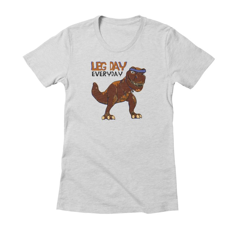 Leg Day Everyday Women's Fitted T-Shirt by LLUMA Creative Design