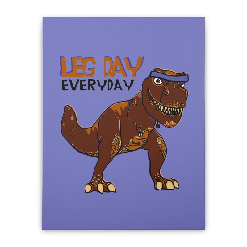 Leg Day Everyday Home Stretched Canvas by LLUMA Creative Design