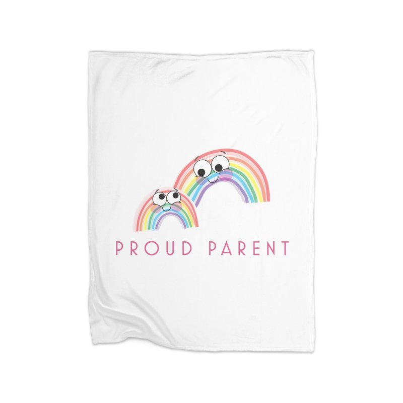 Proud Parent Home Blanket by LLUMA Creative Design