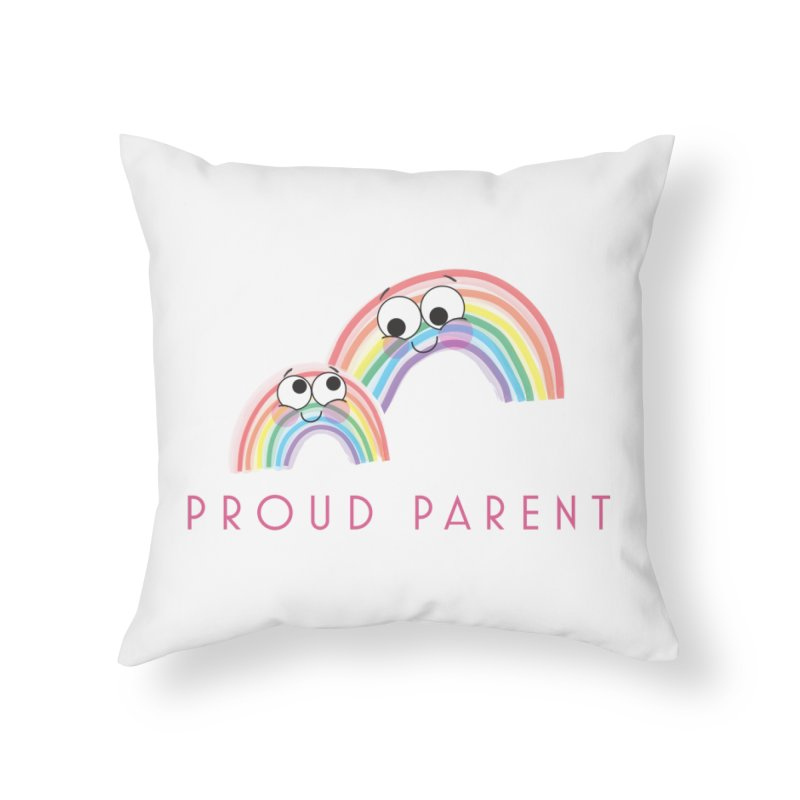 Proud Parent Home Throw Pillow by LLUMA Creative Design