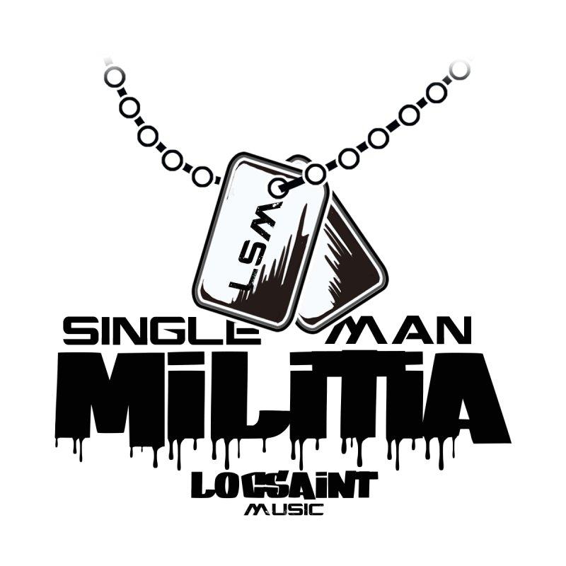 Single Man Militia by Official Loc Saint Music Merch