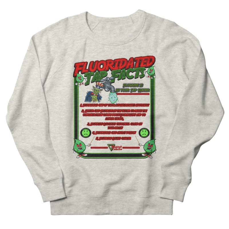 Fluoridated Tap Facts Men's Sweatshirt by Official Loc Saint Music Merch