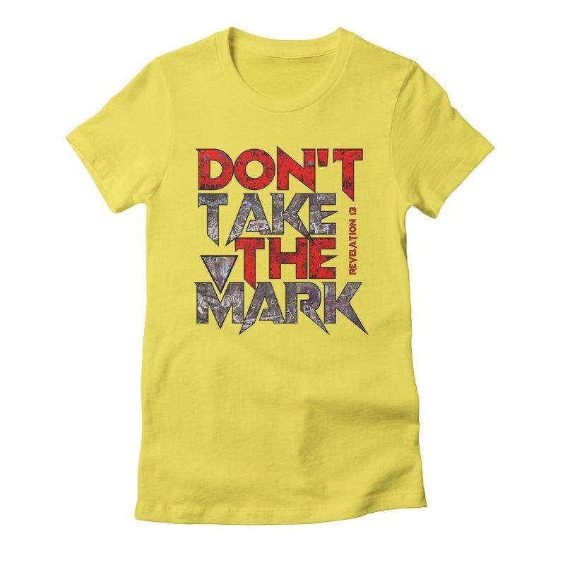 Don't Take The Mark Women's T-Shirt by Official Loc Saint Music Merch