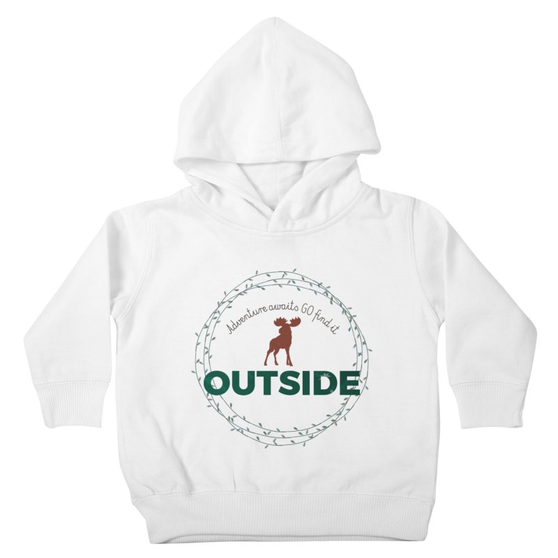 """""""Adventure awaits GO find it OUTSIDE"""" Nature Lover's Tee Kids Toddler Pullover Hoody by Logo Gear & Logo Wear"""