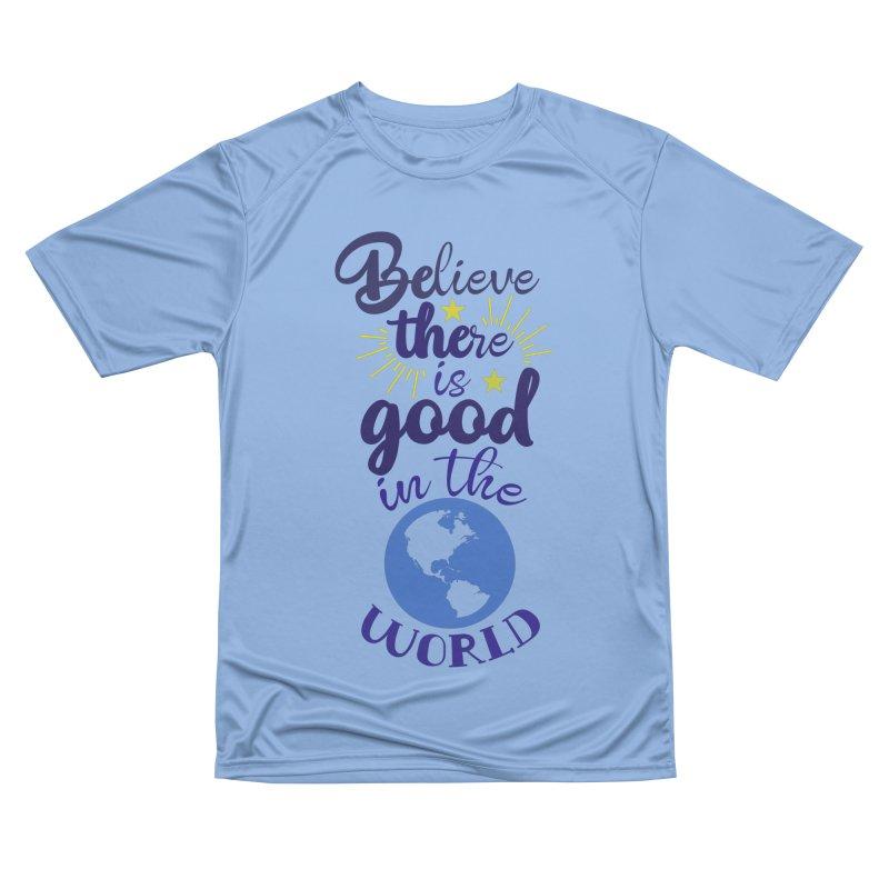 Believe there is good... Men's T-Shirt by Logo Gear & Logo Wear