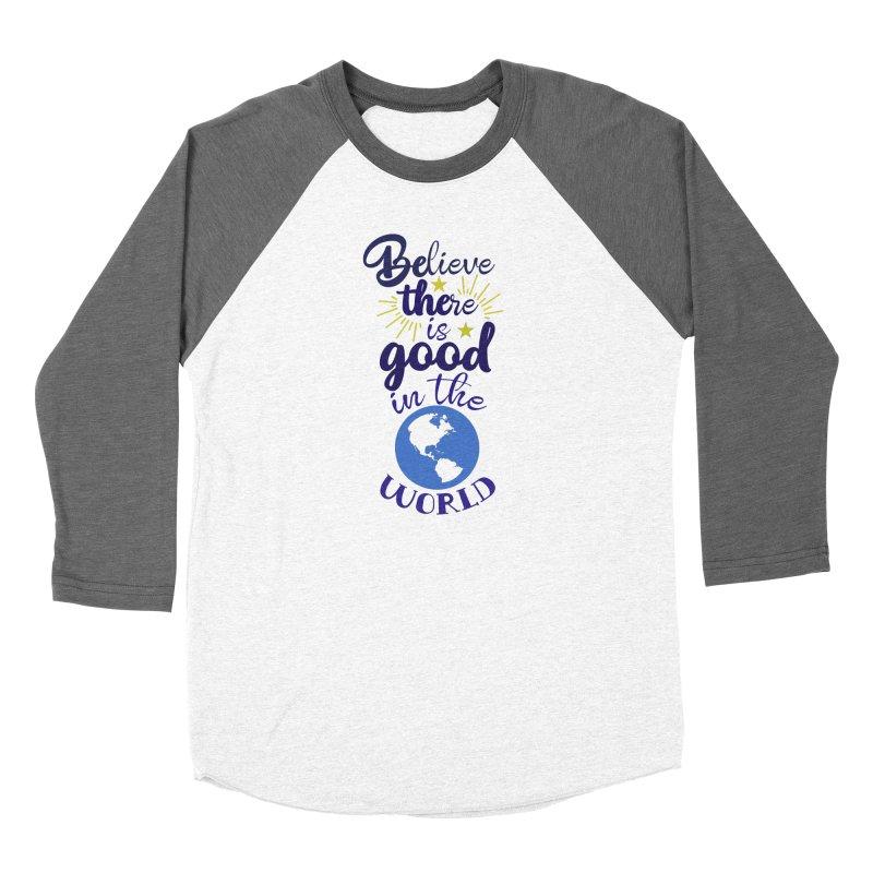 Believe there is good... Women's Longsleeve T-Shirt by Logo Gear & Logo Wear