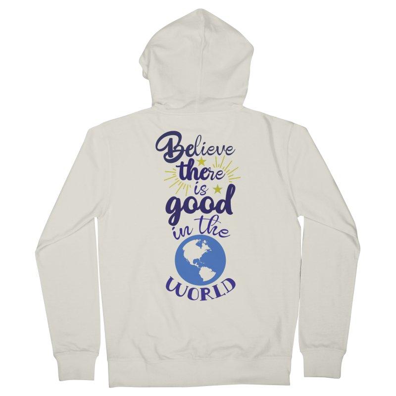Believe there is good... Women's Zip-Up Hoody by Logo Gear & Logo Wear