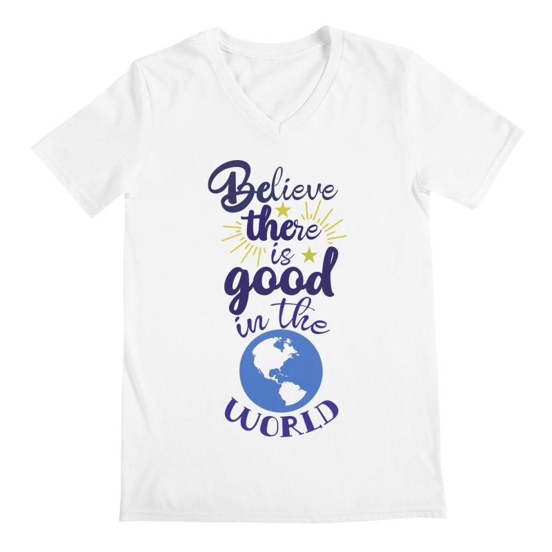 Believe there is good... Men's V-Neck by Logo Gear & Logo Wear