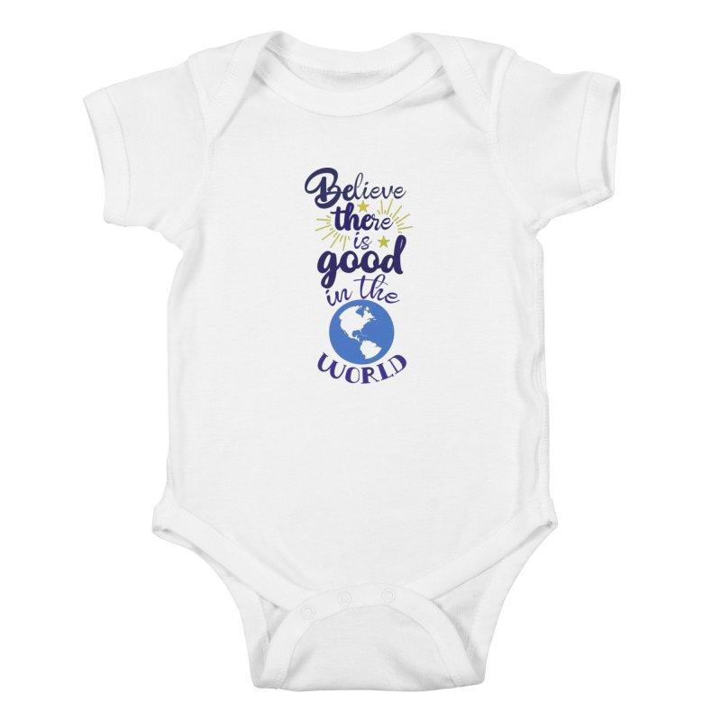 Believe there is good... Kids Baby Bodysuit by Logo Gear & Logo Wear