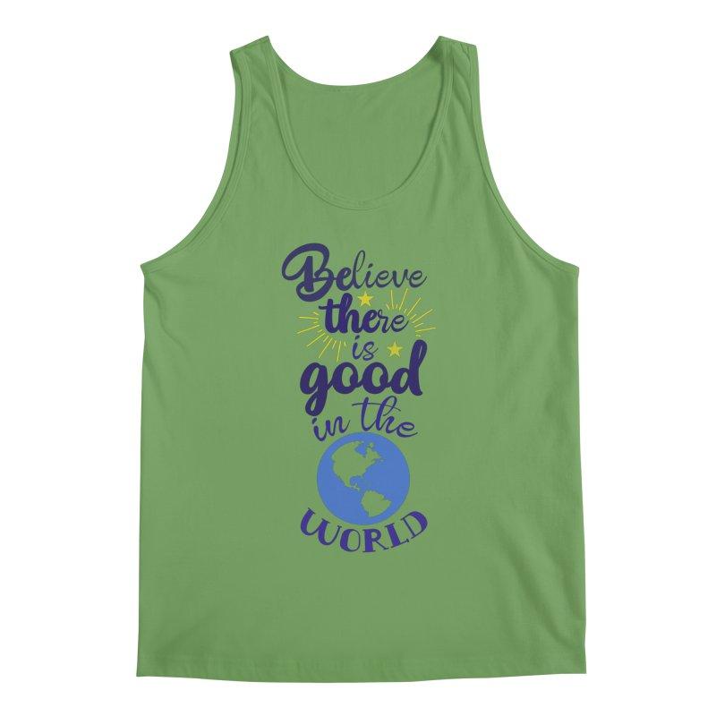 Believe there is good... Men's Tank by Logo Gear & Logo Wear
