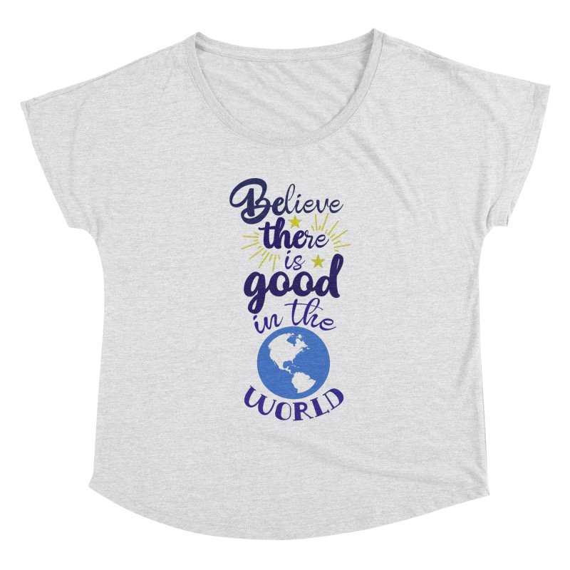 Believe there is good... Women's Scoop Neck by Logo Gear & Logo Wear