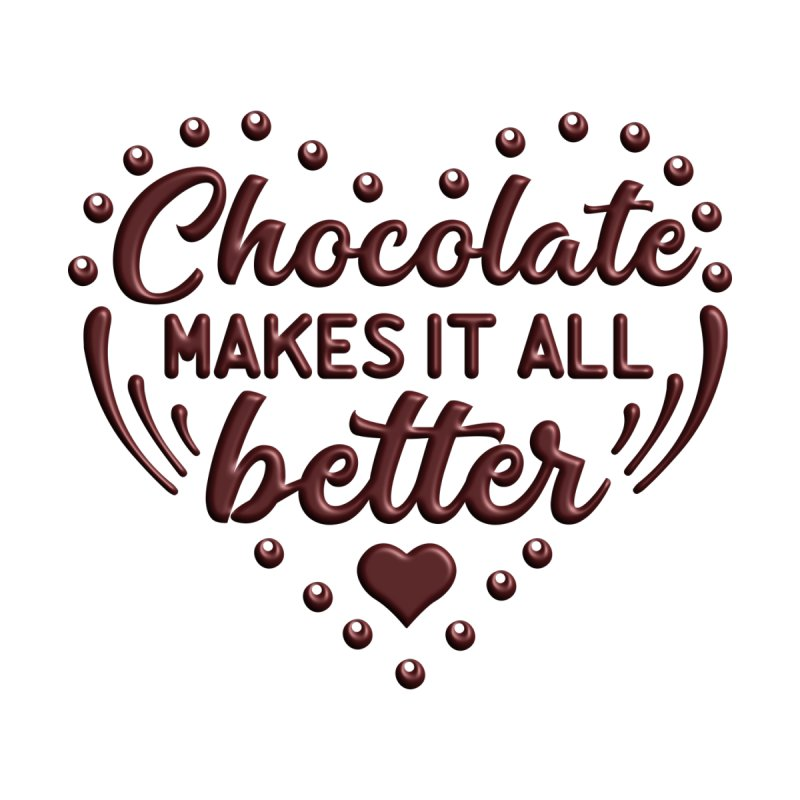 Chocolate Makes It All Better Heart Kids Baby T-Shirt by Logo Gear & Logo Wear