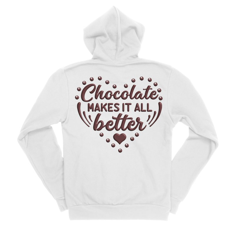 Chocolate Makes It All Better Heart Women's Zip-Up Hoody by Logo Gear & Logo Wear