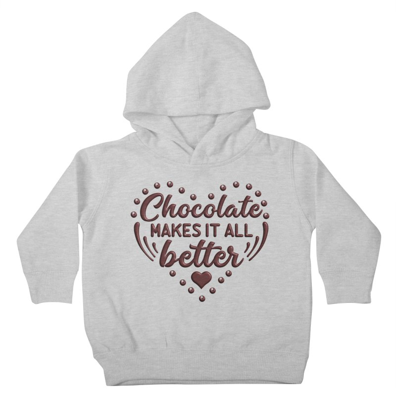 Chocolate Makes It All Better Heart Kids Toddler Pullover Hoody by Logo Gear & Logo Wear