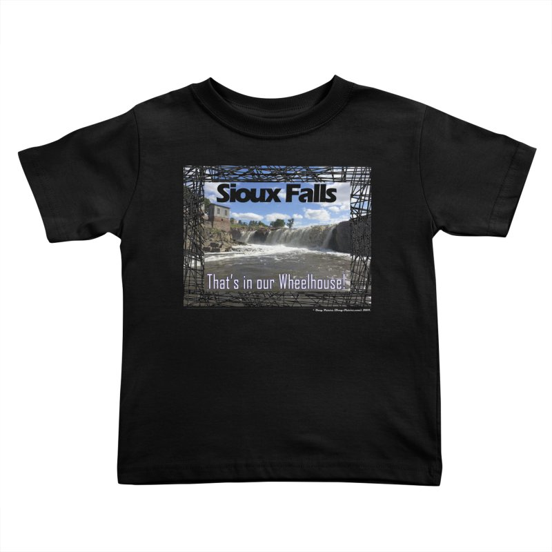 Sioux Falls - That's in our Wheelhouse! Kids Toddler T-Shirt by Logo Gear & Logo Wear