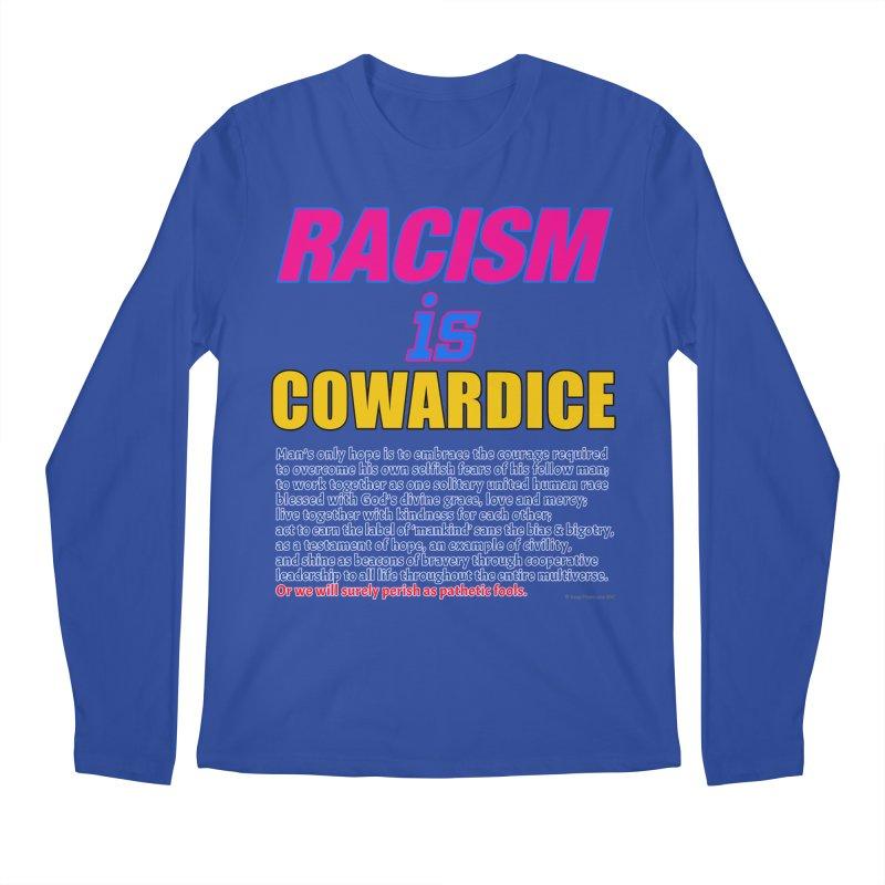 Racism is Cowardice Men's Regular Longsleeve T-Shirt by Logo Gear & Logo Wear