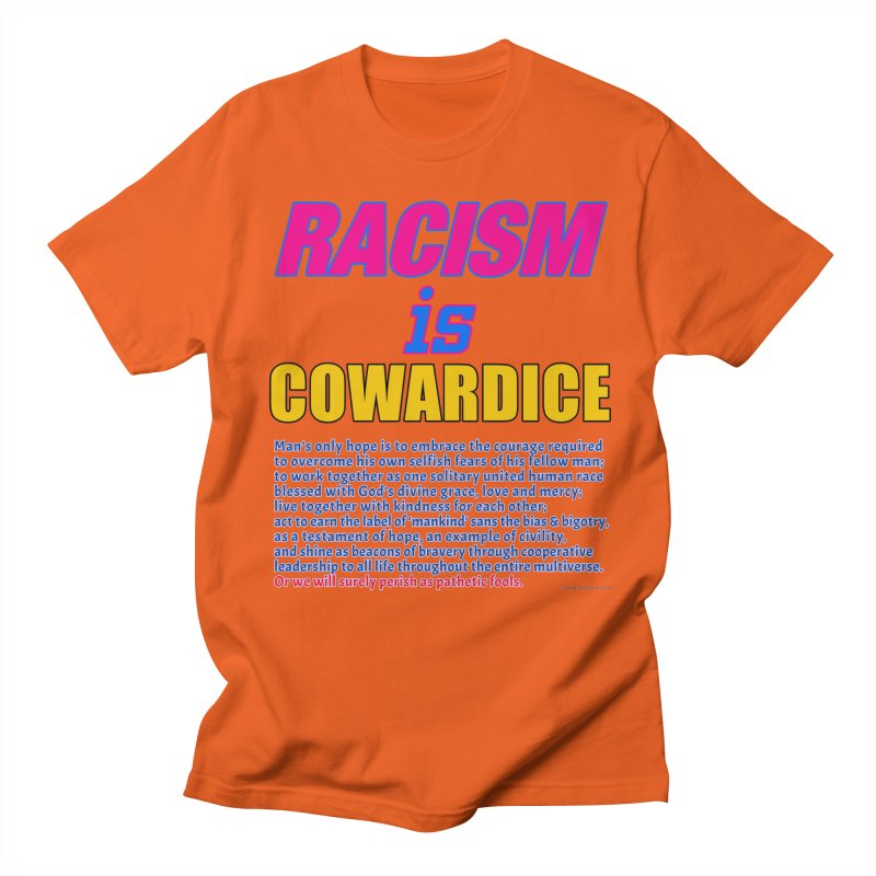 Racism is Cowardice Men's Regular T-Shirt by Logo Gear & Logo Wear