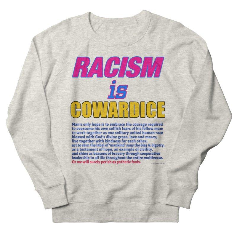 Racism is Cowardice Women's Sweatshirt by Logo Gear & Logo Wear