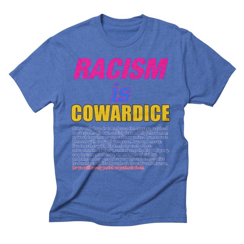 Racism is Cowardice Men's T-Shirt by Logo Gear & Logo Wear