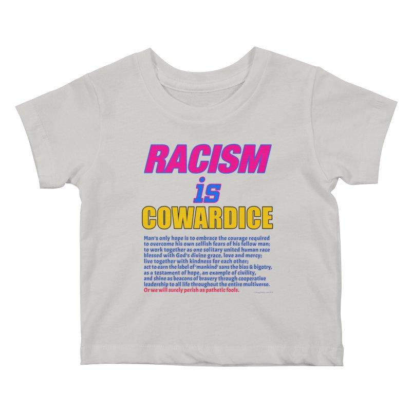 Racism is Cowardice Kids Baby T-Shirt by Logo Gear & Logo Wear