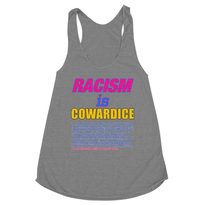 Racism is Cowardice Women's Racerback Triblend Tank by Logo Gear & Logo Wear
