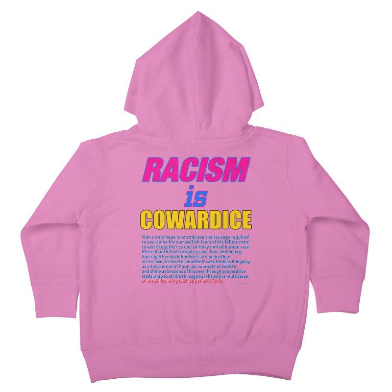 Racism is Cowardice Kids Toddler Zip-Up Hoody by Logo Gear & Logo Wear