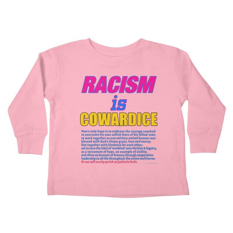 Racism is Cowardice Kids Toddler Longsleeve T-Shirt by Logo Gear & Logo Wear