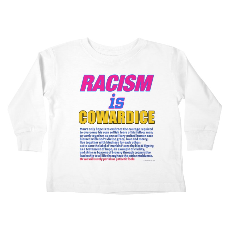 Racism is Cowardice Kids Toddler Longsleeve T-Shirt by Logo Gear & Logo Wear