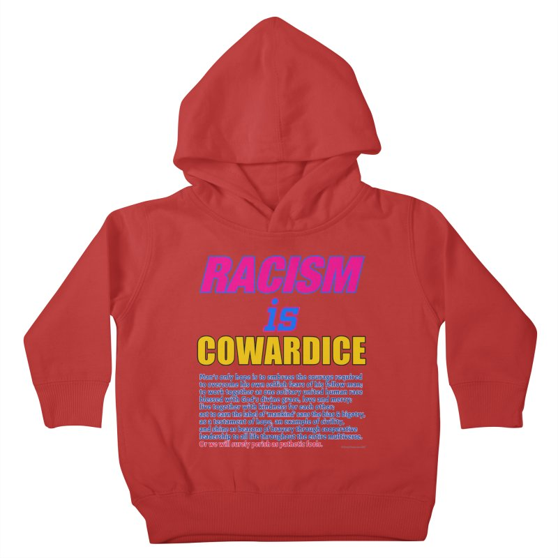 Racism is Cowardice Kids Toddler Pullover Hoody by Logo Gear & Logo Wear