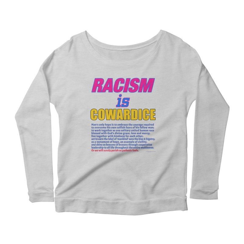 Racism is Cowardice Women's Longsleeve Scoopneck  by Logo Gear & Logo Wear