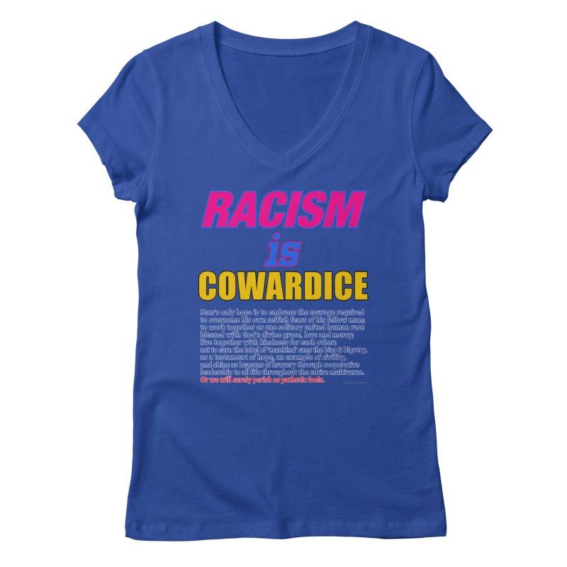 Racism is Cowardice Women's Regular V-Neck by Logo Gear & Logo Wear