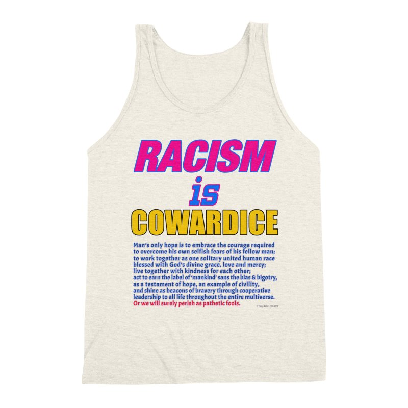 Racism is Cowardice Men's Triblend Tank by Logo Gear & Logo Wear