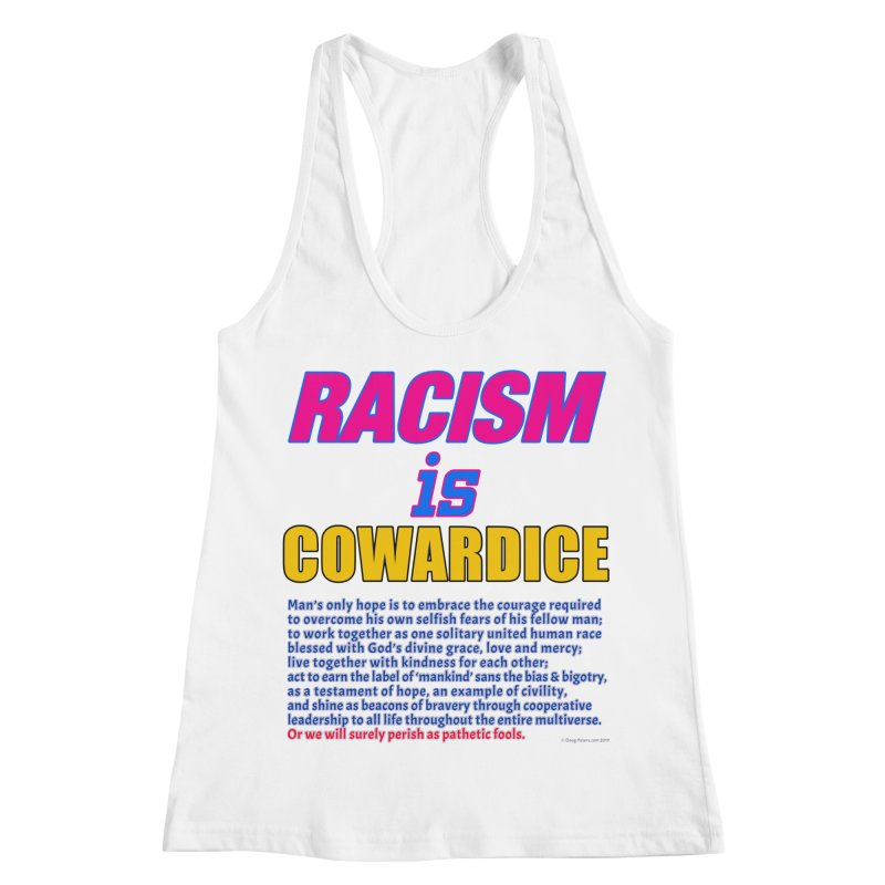 Racism is Cowardice Women's Racerback Tank by Logo Gear & Logo Wear