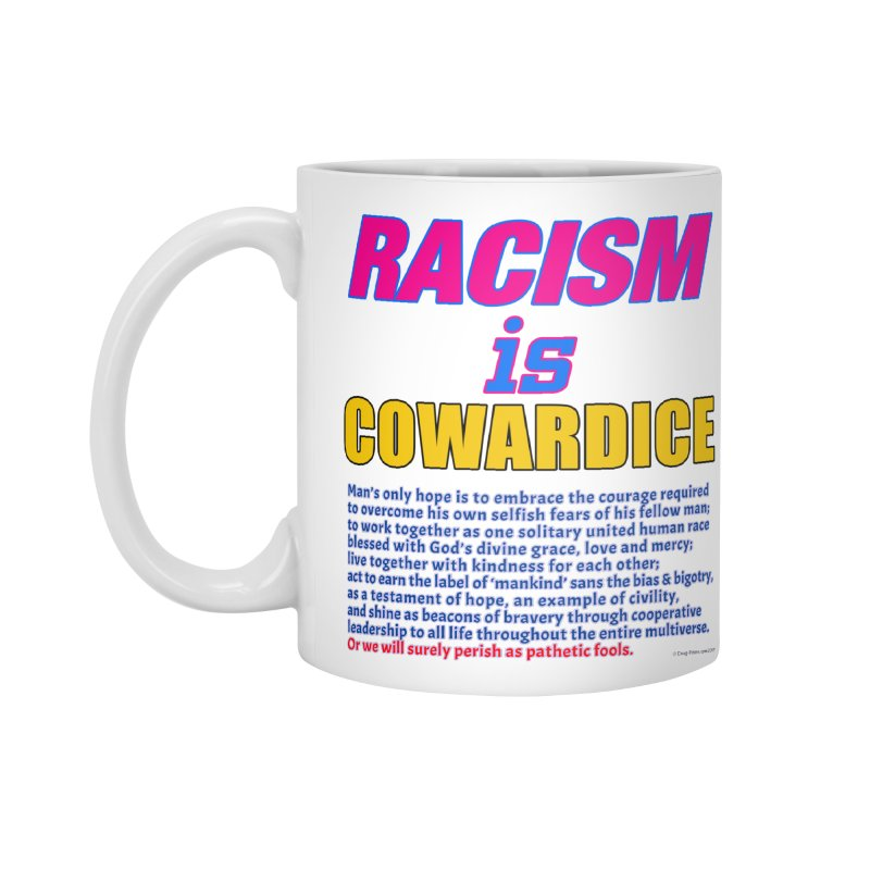 Racism is Cowardice Accessories Standard Mug by Logo Gear & Logo Wear