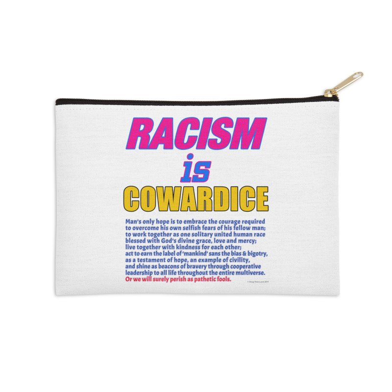 Racism is Cowardice Accessories Zip Pouch by Logo Gear & Logo Wear
