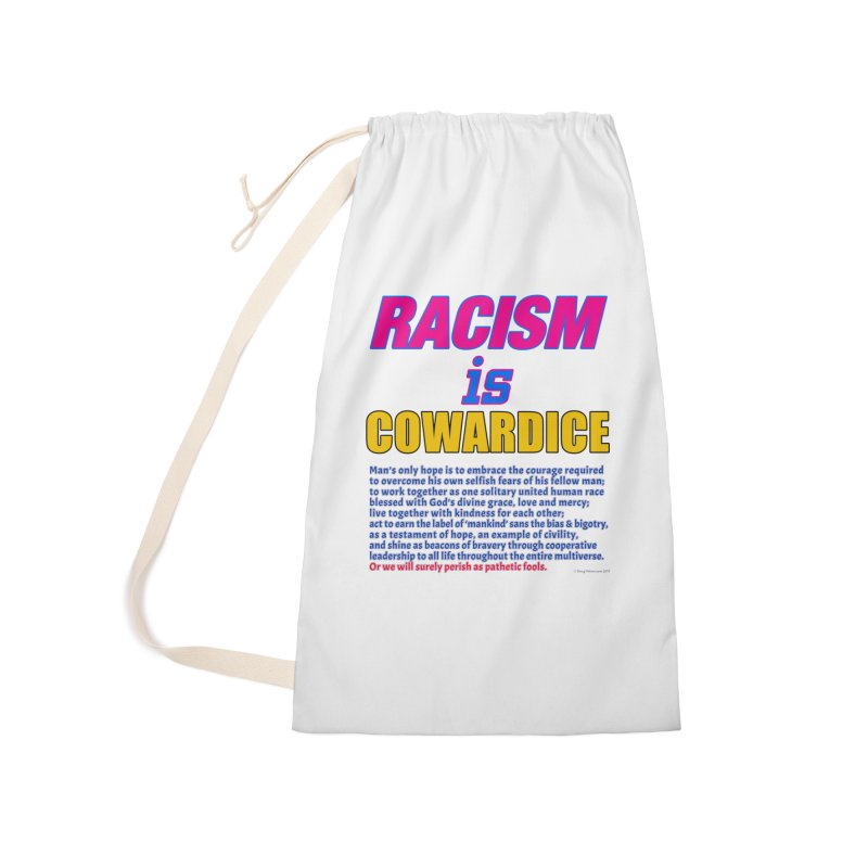Racism is Cowardice Accessories Laundry Bag Bag by Logo Gear & Logo Wear