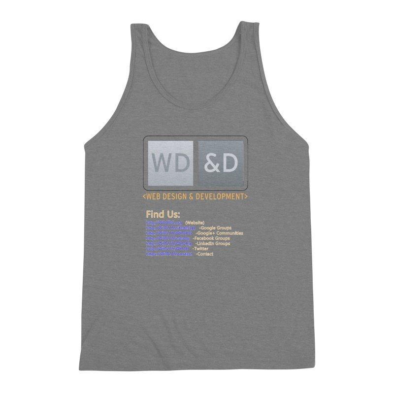 [WD&D] Web Design and Development group (SiteDesign) Men's Triblend Tank by Logo Gear & Logo Wear