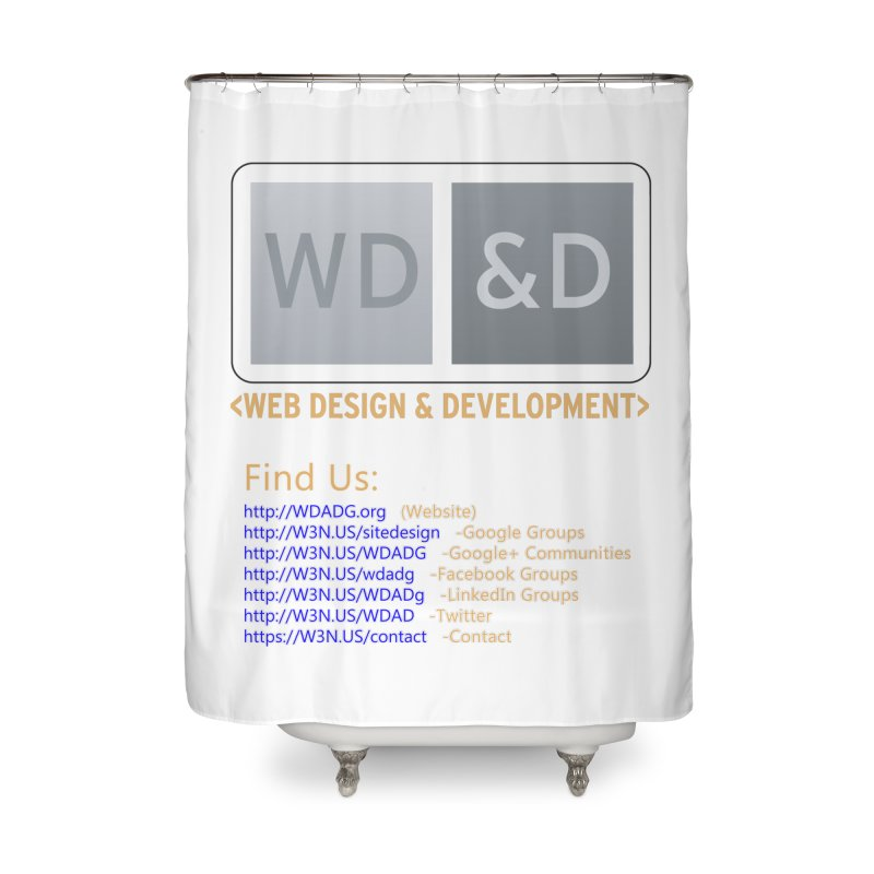 [WD&D] Web Design and Development group (SiteDesign) Home Shower Curtain by Logo Gear & Logo Wear